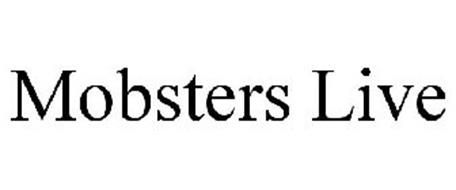 MOBSTERS LIVE