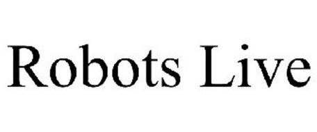 ROBOTS LIVE