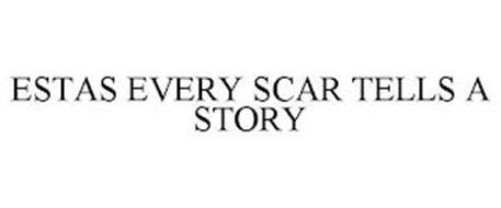 ESTAS EVERY SCAR TELLS A STORY