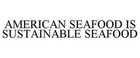AMERICAN SEAFOOD IS SUSTAINABLE SEAFOOD