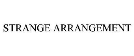STRANGE ARRANGEMENT
