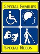 SPECIAL FAMILIES HAVE SPECIAL NEEDS