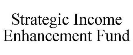 STRATEGIC INCOME ENHANCEMENT FUND