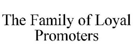 THE FAMILY OF LOYAL PROMOTERS