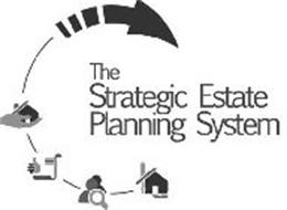THE STRATEGIC ESTATE PLANNING SYSTEM