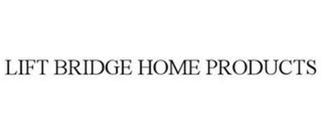 LIFT BRIDGE HOME PRODUCTS