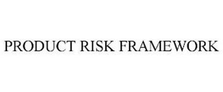 PRODUCT RISK FRAMEWORK