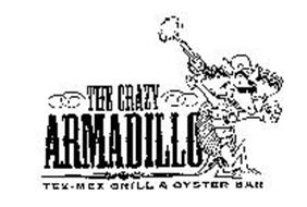 THE CRAZY ARMADILLO TEX-MEX GRILL & OYSTER BAR