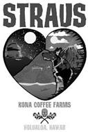 STRAUS KONA COFFEE FARMS HOLUALOA, HAWAII KAYA