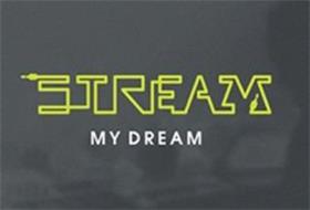 STREAM MY DREAM