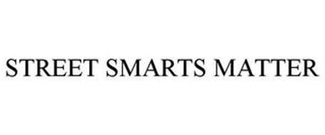 STREET SMARTS MATTER