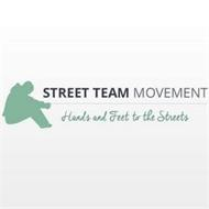 STREET TEAM MOVEMENT HANDS AND FEET TO THE STREETS