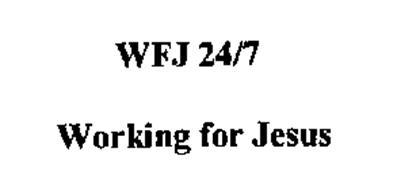 WFJ 24/7 WORKING FOR JESUS