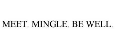 MEET. MINGLE. BE WELL.