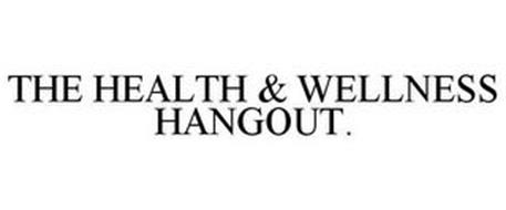 THE HEALTH & WELLNESS HANGOUT.