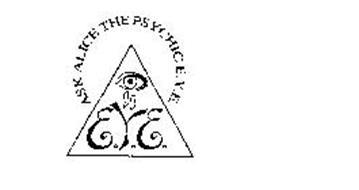 ASK ALICE THE PSYCHIC E.Y.E. E.Y.E.