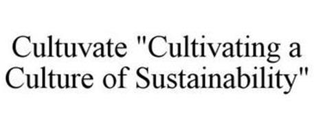 "CULTUVATE ""CULTIVATING A CULTURE OF SUSTAINABILITY"""