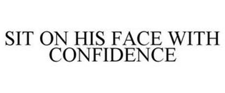 SIT ON HIS FACE WITH CONFIDENCE