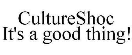 CULTURESHOC IT'S A GOOD THING!