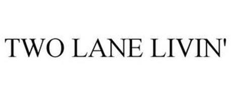 TWO LANE LIVIN'