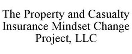 THE PROPERTY AND CASUALTY INSURANCE MINDSET CHANGE PROJECT, LLC