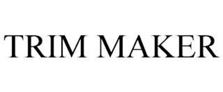 TRIM MAKER