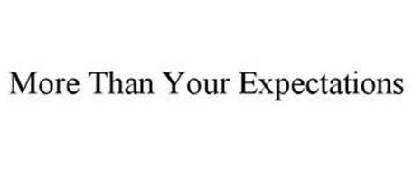 MORE THAN YOUR EXPECTATIONS