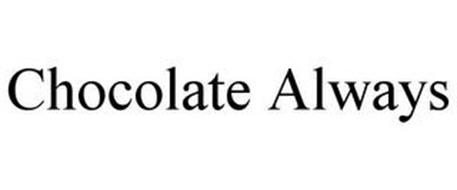 CHOCOLATE ALWAYS