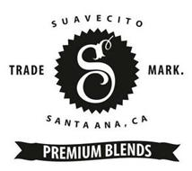 SUAVECITO PREMIUM BLENDS S TRADE MARK. SANTA ANA, CA