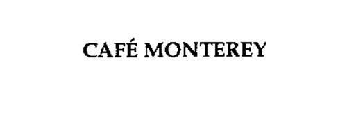 CAFE MONTEREY