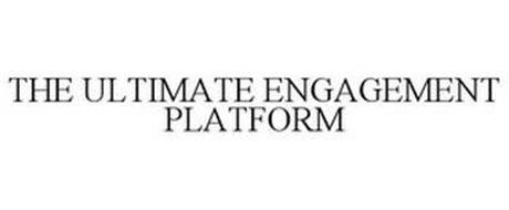 THE ULTIMATE ENGAGEMENT PLATFORM