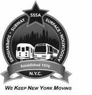SUBWAY SURFACE ·  SUPERVISORS ·  ASSOCIATION SSSA ESTABLISHED 1970 N.Y.C. WE KEEP NEW YORK