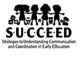 A B C S·U·C·C·E·ED STRATEGIES TO UNDERSTANDING COMMUNICATION AND COORDINATION IN EARLY EDUCATION