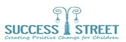 SUCCESS STREET CREATING POSITIVE CHANGE FOR CHILDREN