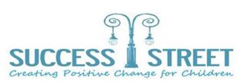 SUCCESS STREET CREATING POSITIVE CHANGEFOR CHILDREN