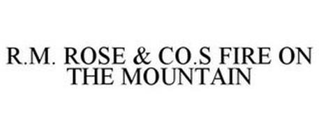 R.M. ROSE & CO.S FIRE ON THE MOUNTAIN