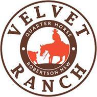 VELVET RANCH ·QUARTER HORSE· ROBERTSON NSW