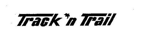 TRACK 'N TRAIL