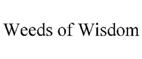 WEEDS OF WISDOM