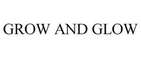 GROW AND GLOW
