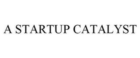 A STARTUP CATALYST