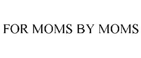 FOR MOMS BY MOMS