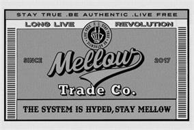 MELLOW TRADE CO. SINCE 2017 STAY TRUE BE AUTHENTIC LIVE FREE THE SYSTEM IS HYPED, STAY MELLOW