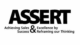 ASSERT ACHIEVING SALES SUCCESS & EXCELLENCE BY REFRAMING OUR THINKING