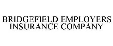 BRIDGEFIELD EMPLOYERS INSURANCE COMPANY