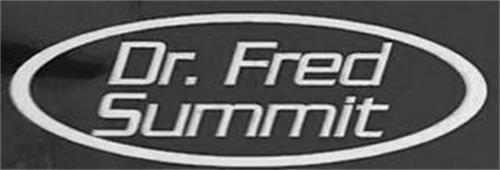 DR. FRED SUMMIT
