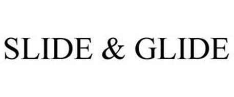SLIDE & GLIDE