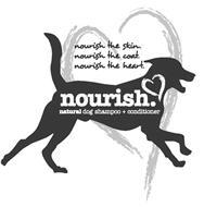 NOURISH THE SKIN. NOURISH THE COAT. NOURISH THE HEART. NOURISH. NATURAL DOG SHAMPOO + CONDITIONER