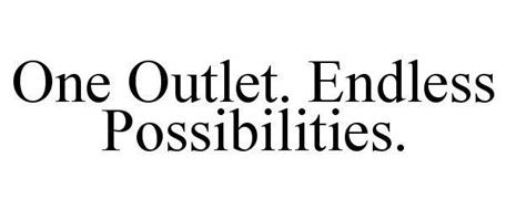 ONE OUTLET. ENDLESS POSSIBILITIES.