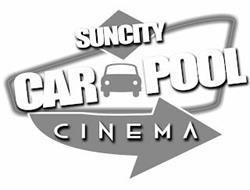 SUNCITY CAR POOL CINEMA